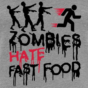Zombies Hate Fast Food Tee shirts - T-shirt Premium Femme