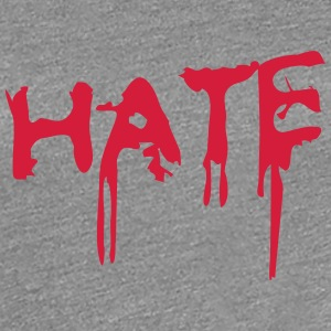 Hate T-Shirts - Frauen Premium T-Shirt