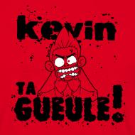 Motif ~ Kevin TA GUEULE !!! (Noir)