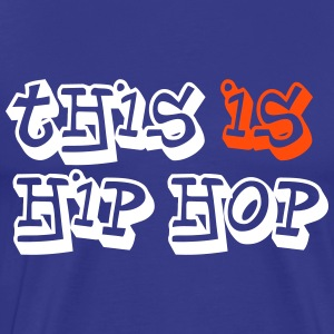 this is hip hop Tee shirts - T-shirt Premium Homme