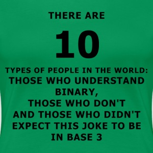 There are 10 types of people - Frauen Premium T-Shirt