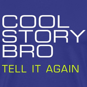Männershirt Cool story bro Tell it again - Männer Premium T-Shirt