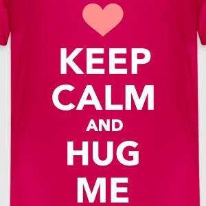Keep calm and hug me T-Shirts - Kinder Premium T-Shirt