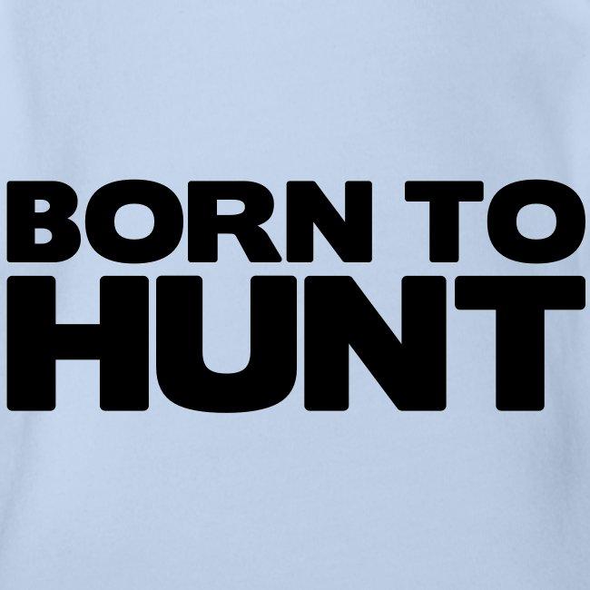 Né pour chasser