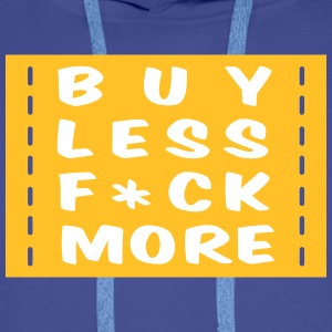 buy less fuck more 2 :-: - Premiumluvtröja herr