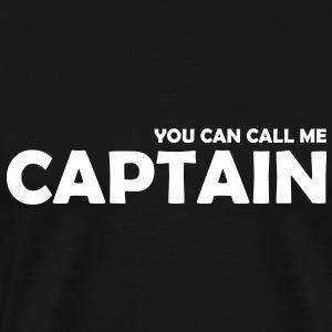 you can call me captain - Männer Premium T-Shirt