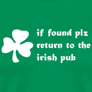 if found plz return to the irish pub st. patrick´s T-Shirts - Männer Premium T-Shirt