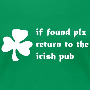 if found plz return to the irish pub st. patrick´s T-Shirts - Frauen Premium T-Shirt