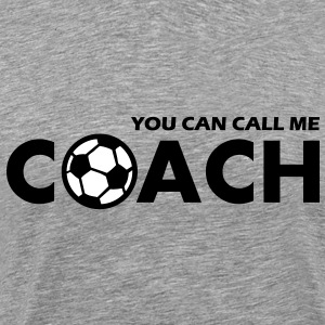 you can call me coach - Männer Premium T-Shirt