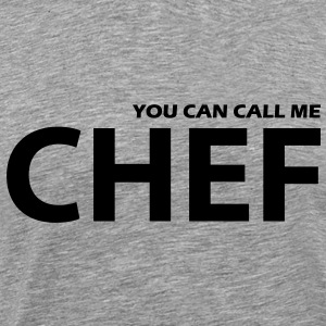 you can call me chef - Männer Premium T-Shirt