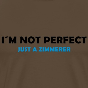 I´m not perfect - just a zimmerer - Männer Premium T-Shirt
