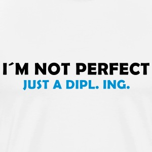 i´m not perfect - just a dipl. ing. - Männer Premium T-Shirt