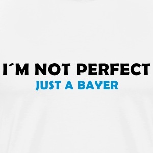 i´m not perfect - just a bayer - Männer Premium T-Shirt