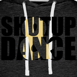 shut up and dance :-: - Premiumluvtröja herr