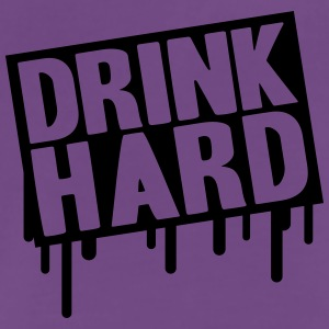 Drink Hard T-Shirts - Men's Premium T-Shirt