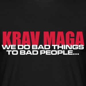We do bad things to bad people T-Shirts - Men's T-Shirt