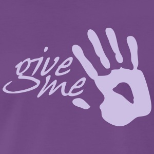 GIVE ME FIVE - Männer Premium T-Shirt