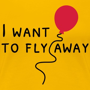 I want to fly away T-Shirts - Frauen Premium T-Shirt