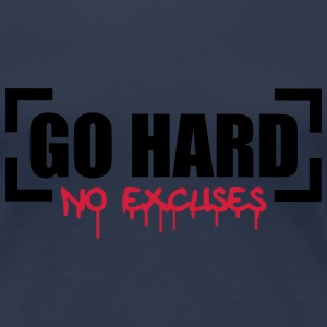 Go Hard No Excuses T-skjorter - Premium T-skjorte for kvinner