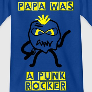 Papa was a Punk Rocker - Kinder T-Shirt