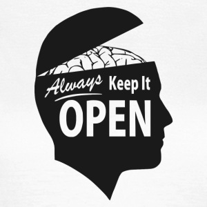Always Keep It OPEN  - Women's T-Shirt