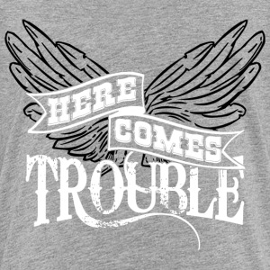 Here Comes Trouble Black - White T-Shirts - Teenager Premium T-Shirt
