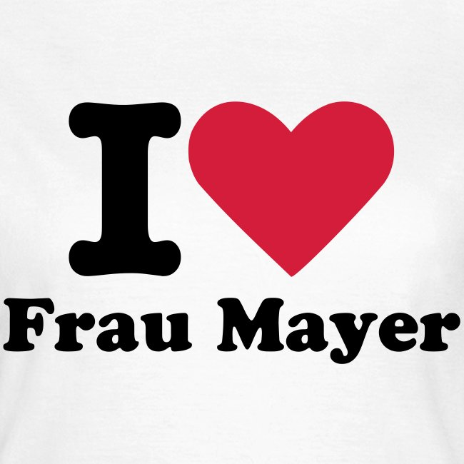 I LOVE Frau Mayer