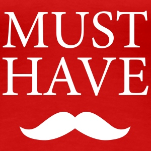 Moustache - Must Have T-Shirts - Women's Premium T-Shirt
