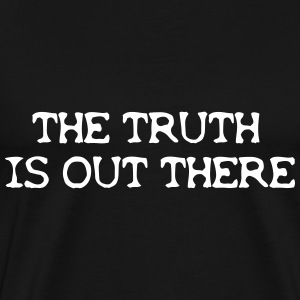 the Truth is out there Tee shirts - T-shirt Premium Homme