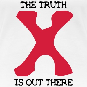 the Truth is out there Tee shirts - T-shirt Premium Femme