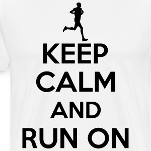 Keep calm and run on T-Shirts - Männer Premium T-Shirt