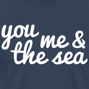 you, me and the sea dig, mig og havet T-shirts - Herre premium T-shirt