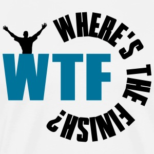 WTF? Where is the finish T-shirts - Mannen Premium T-shirt