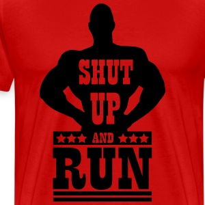 Shut up and run T-skjorter - Premium T-skjorte for menn