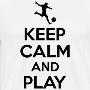Keep calm and play Tee shirts - T-shirt Premium Homme