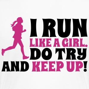 I run like a girl. Do try and keep up! T-shirts - Dame premium T-shirt