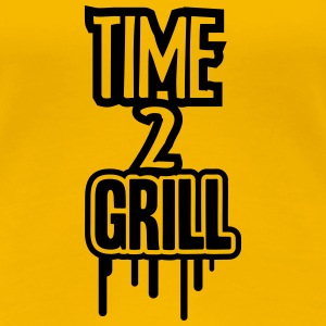 Time 2 Grill Tee shirts - T-shirt Premium Femme