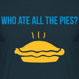 who ate all the pies Camisetas - Camiseta hombre