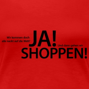 Frauenshirt Ja! Shoppen! - New York - NYC - Frauen Premium T-Shirt