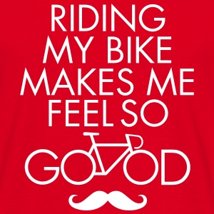 Riding My Bike Makes Me Feel So Good T-Shirts - Männer T-Shirt