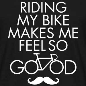 Riding My Bike Makes Me Feel So Good T-Shirts - Men's T-Shirt