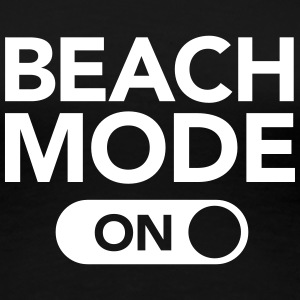 Beach Mode On Tee shirts - T-shirt Premium Femme