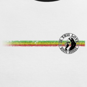 is this love roots reggae T-Shirts - Women's Ringer T-Shirt