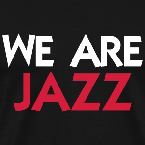 We are Jazz T-shirts - Herre premium T-shirt