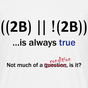 ((2B) || !(2B)) …is always true T-Shirts - Men's T-Shirt