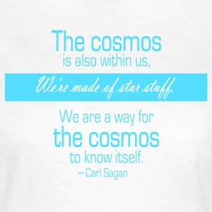 We're made of star stuff - Carl Sagan  - Women's T-Shirt