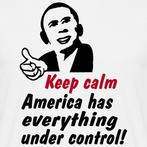 keep calm america has everything under control T-Shirts - Männer T-Shirt