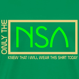 only the n.s.a T-Shirts - Men's Premium T-Shirt