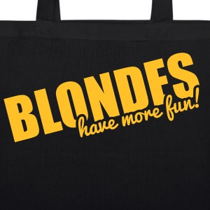 Blondes have more fun! Bags & backpacks - EarthPositive Tote Bag