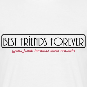 best friend forever T-Shirts - Männer T-Shirt